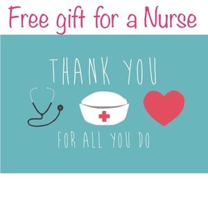 Other - Free gift to be given to any nurse